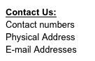 Contact Us: Contact numbers Physical Address E-mail Addresses